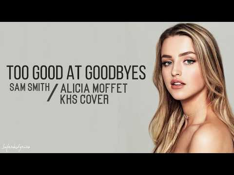 Too Good At Goodbyes - SAM SMITH | Alicia...