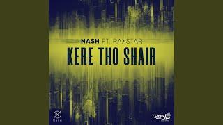 Kere Tho Shair (Raxstar, Nash) Mp3 Song Download