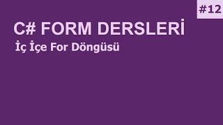 C# Form Dersleri-12 İç İçe For Döngüsü