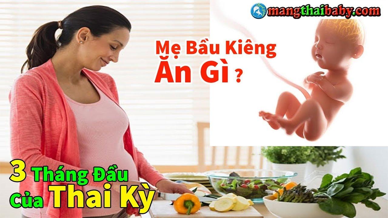 ✅ Mẹ Bầu Kiêng Ăn Gì Trong 3 Tháng Đầu Của Thai Kỳ   Mang Thai Kiêng Kỵ Gì ?