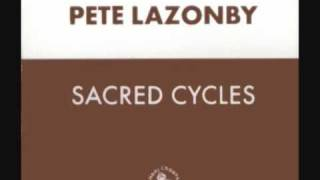 Pete Lazonby - Sacred Cycles (Dave Spoon Mix)