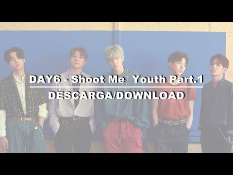 DAY6 - Shoot Me: Youth Part 1 (descarga/download)