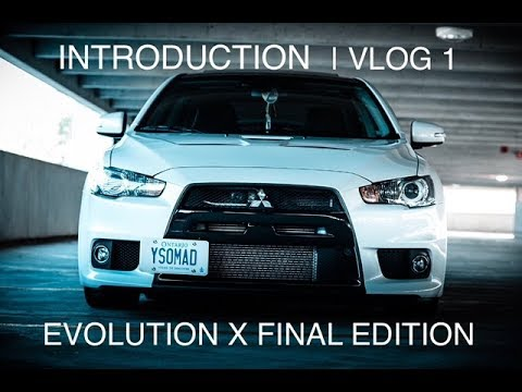 INTRODUCTION | VLOG 1 (EVO X FE)