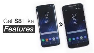 How to Get Galaxy S8 Features on Any Android Smartphone