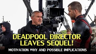 Deadpool 2: Motivation For & Implications Of Tim Miller Leaving