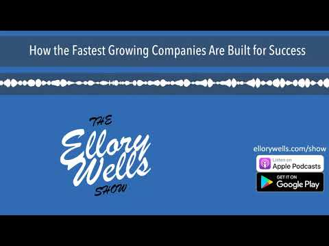 How the Fastest Growing Companies Are Built for Success