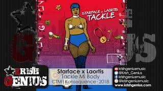 Starface x Laortis - Tackle Mi Body - September 2018