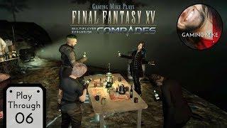 Comrade Seeks Kilowatts | Comrades 06 | Final Fantasy XV [ps4 1080p]