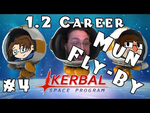 Let's Play: Kerbal Space Program - 1.2 Career Mode! - Ep. 4: Mun Fly-By!