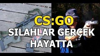 CS GO Silahları Gerçek Hayatta