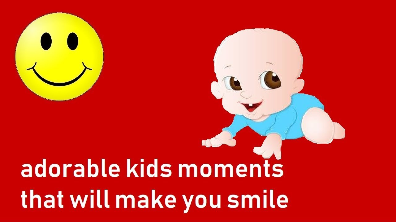 adorable kids moments that will guaranteed make you smile