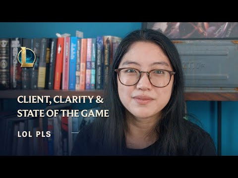 Client, Clarity, and State of the Game | lol pls - League of Legends