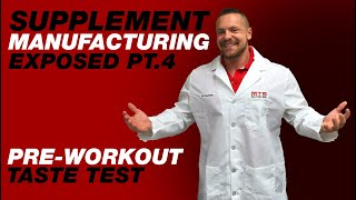Supplement Manufacturing Exposed Part 4 - Taste-Testing the Preworkout