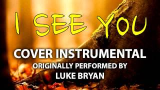 I See You (Cover Instrumental) [In the Style of Luke Bryan]