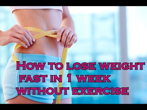 How to Lose Weight in a Week Without Exercise (Fast)