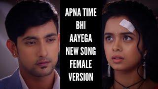 Apna Time Bhi Aayega New Song | Female Version | Veer-Rani | Zee TV | CODE NAME BADSHAH