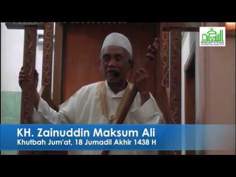 Khutbah Jum'at Masjid Jami Assa'adah - KH. Zainuddin Maksum Ali (18 Jumadil Akhir 1438 H)