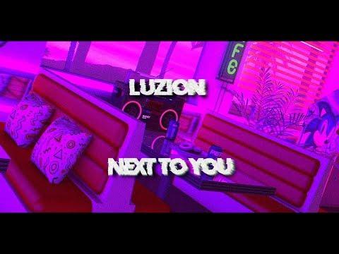 Luzion - Next To You (AUDIO)