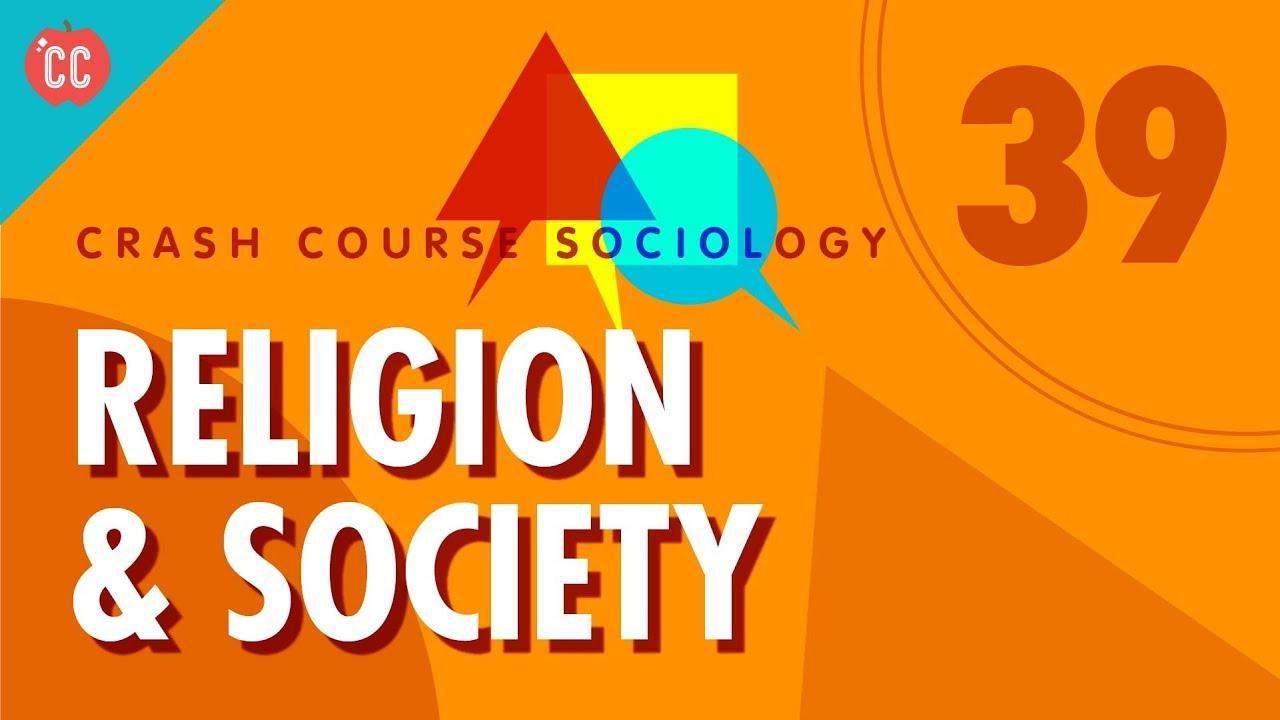 Religion: Crash Course Sociology #39