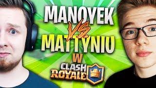 MANOYEK vs MATTYNIU w Clash Royale!