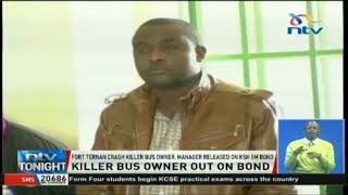 Fort Ternan crash killer bus owner and manager released on Ksh. 5M bond