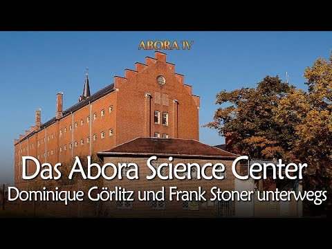 ABORA TV #1 - Das Abora Science Center (unterwegs mit Dominique Görlitz und Frank Stoner)