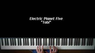 (Piano Cover) Electric Planet Five - Tobi