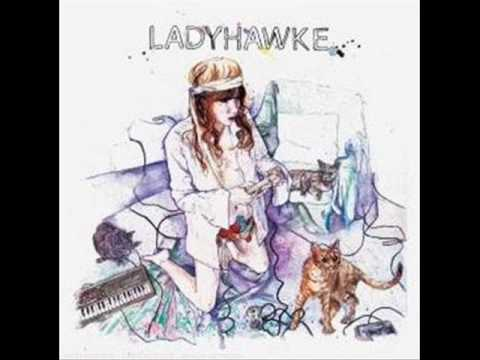Ladyhawke - Better Than Sunday