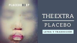 The extra - Placebo (Letra y traducción)
