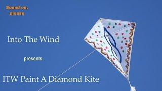 Into The Wind Paint A Diamond Kite