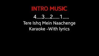 Tere Ishq Mein Naachenge Karaoke -With lyrics
