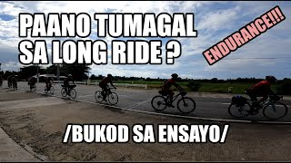 ENDURANCE SA LONG RIDE (Paano Tumagal Bukod sa Ensayo?)
