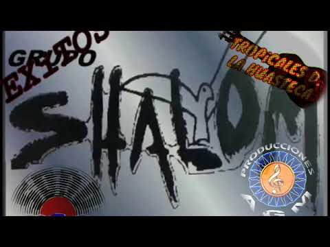 GRUPO SHALOM [ EXiTOS]~ ARTiSTAS DiSCOS SiGNO SONOMAR AGM RÉCORDS~