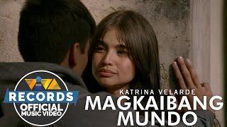 Magkaibang Mundo  - Katrina Velarde  | Just A Stranger OST