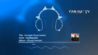 OneRepublic - Feel Again (iTunes Session) - Audio HD