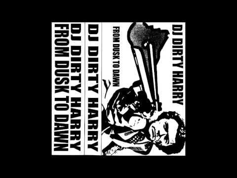 Dj Dirty Harry   From Dusk to Dawn full mixtape B