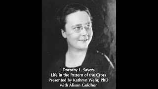 Dorothy L  Sayers -  Life in the Pattern of the Cross