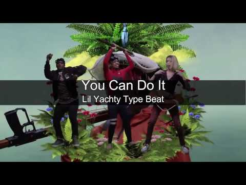 """Lil Yachty ft. Kodie Shane, The Good Perry, Type Beat """"You Can Do It"""""""