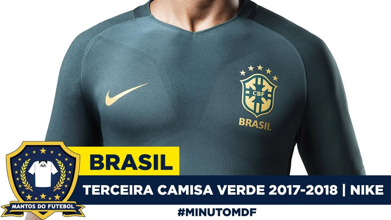 Terceira camisa verde do Brasil 2017-2018 Nike - YouTube 68ae611bef626