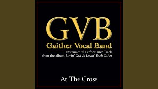 At the Cross (Original Key Performance Track With Background Vocals)