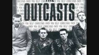 The Outcasts: Self-Conscious Over You
