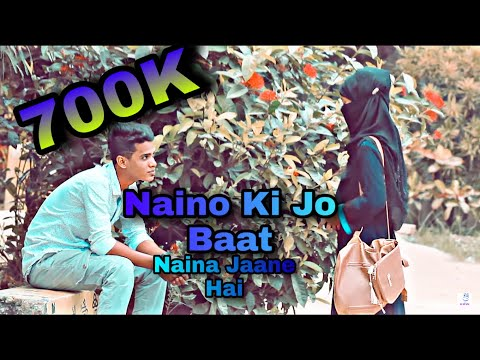 Naino Ki Jo Baat Naina Jaane hai  2019 new Video  Heart Touching Song  ONdho valobasha  ALL IZZ WEEL