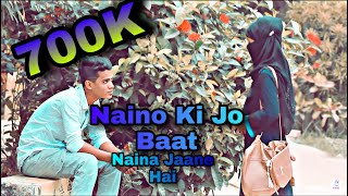 Naino Ki Jo Baat Naina Jaane hai   new Video  Heart Touching Song  ONdho valobasha  ALL IZZ WEEL