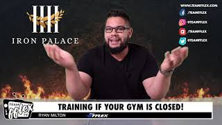 Training If Your Gym is CLOSED! | Iron Palace #42 | TeamFFLEX | Ryan Milton