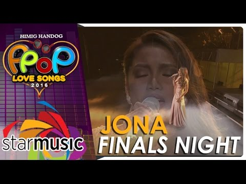 Jona - Himig Handog P-Pop Love Songs 2016 Finals Night