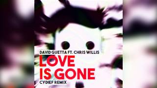 David Guetta Ft. Chris Willis - Love Is Gone (Cydief Remix) [Free Download]