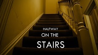 Halfway on the Stairs - A Short Film