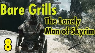 Bare Grills the Lonely Man of Skyrim - Fort HOLY SHIT - Episode 8