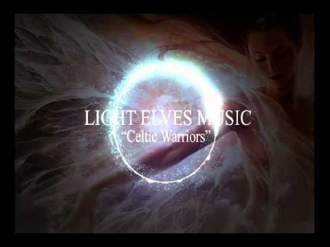 Light Elves' Music - Celtic Warriors