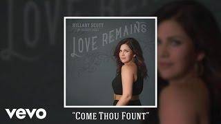 Hillary Scott & The Scott Family - Come Thou Fount (Audio)